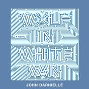 Wolf In White Van Audiobook, by John Darnielle