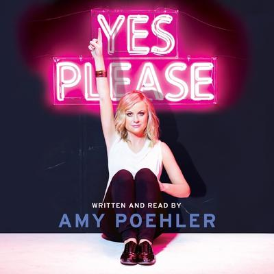Yes Please Audiobook, by Amy Poehler