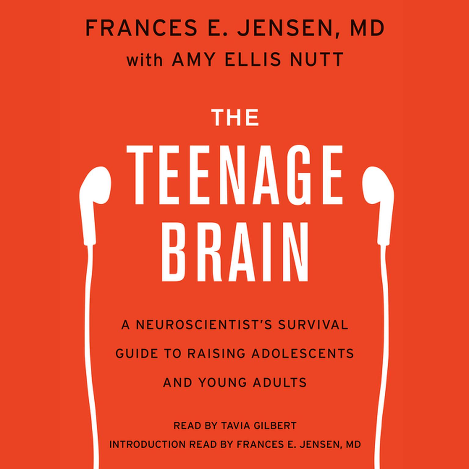 Printable The Teenage Brain: A Neuroscientist's Survival Guide to Raising Adolescents and Young Adults Audiobook Cover Art