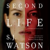 Second Life: A Novel Audiobook, by S. J. Watson