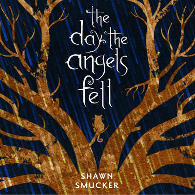 The Day the Angels Fell Audiobook, by Shawn Smucker