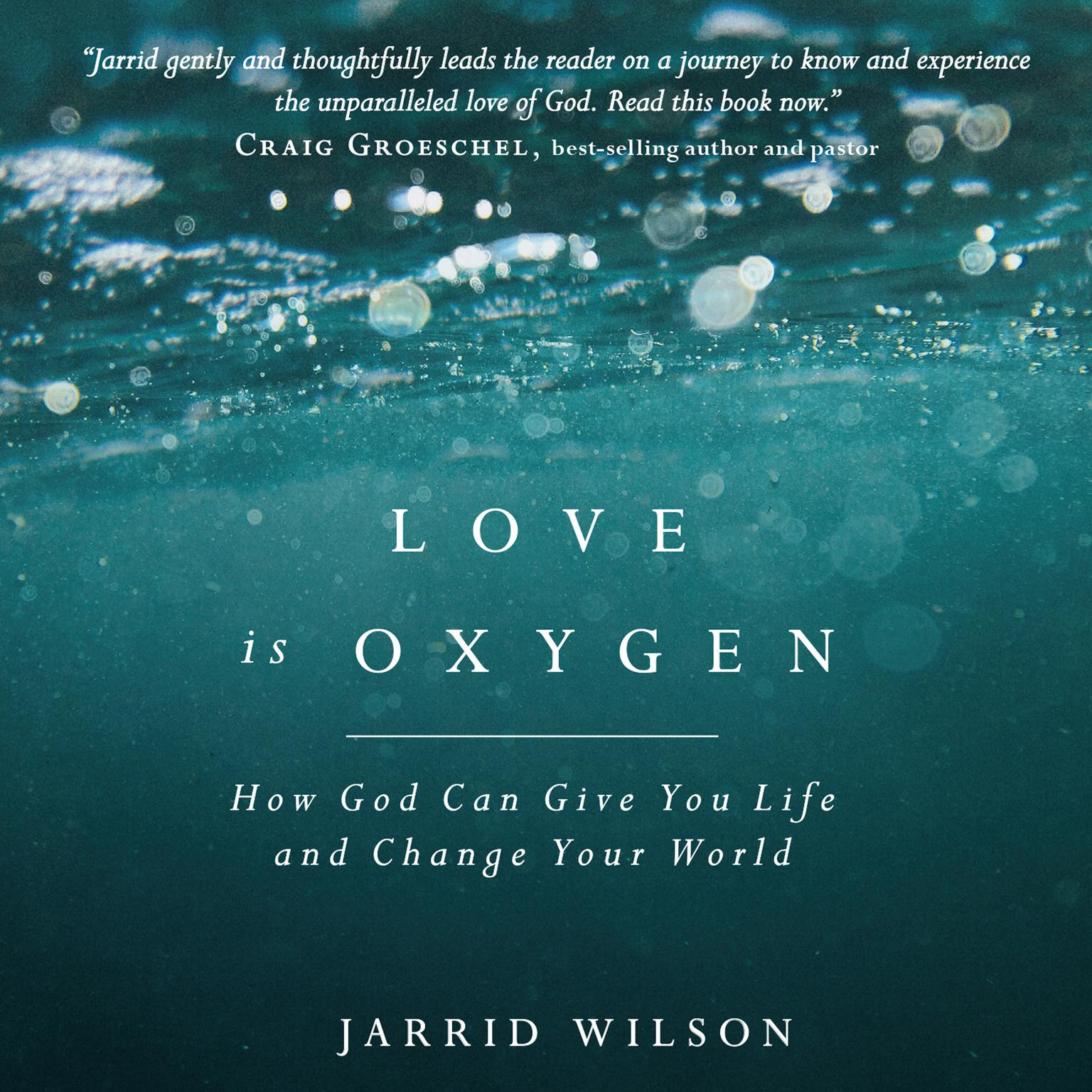 Printable Love is Oxygen: How God Can Give You Life and Change Your World Audiobook Cover Art