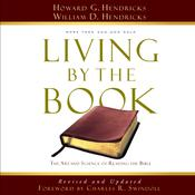 Living by the Book: The Art and Science of Reading the Bible Audiobook, by Howard G. Hendricks, William Hendricks, William D. Hendricks