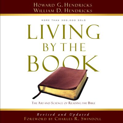 Living by the Book: The Art and Science of Reading the Bible Audiobook, by Howard G. Hendricks