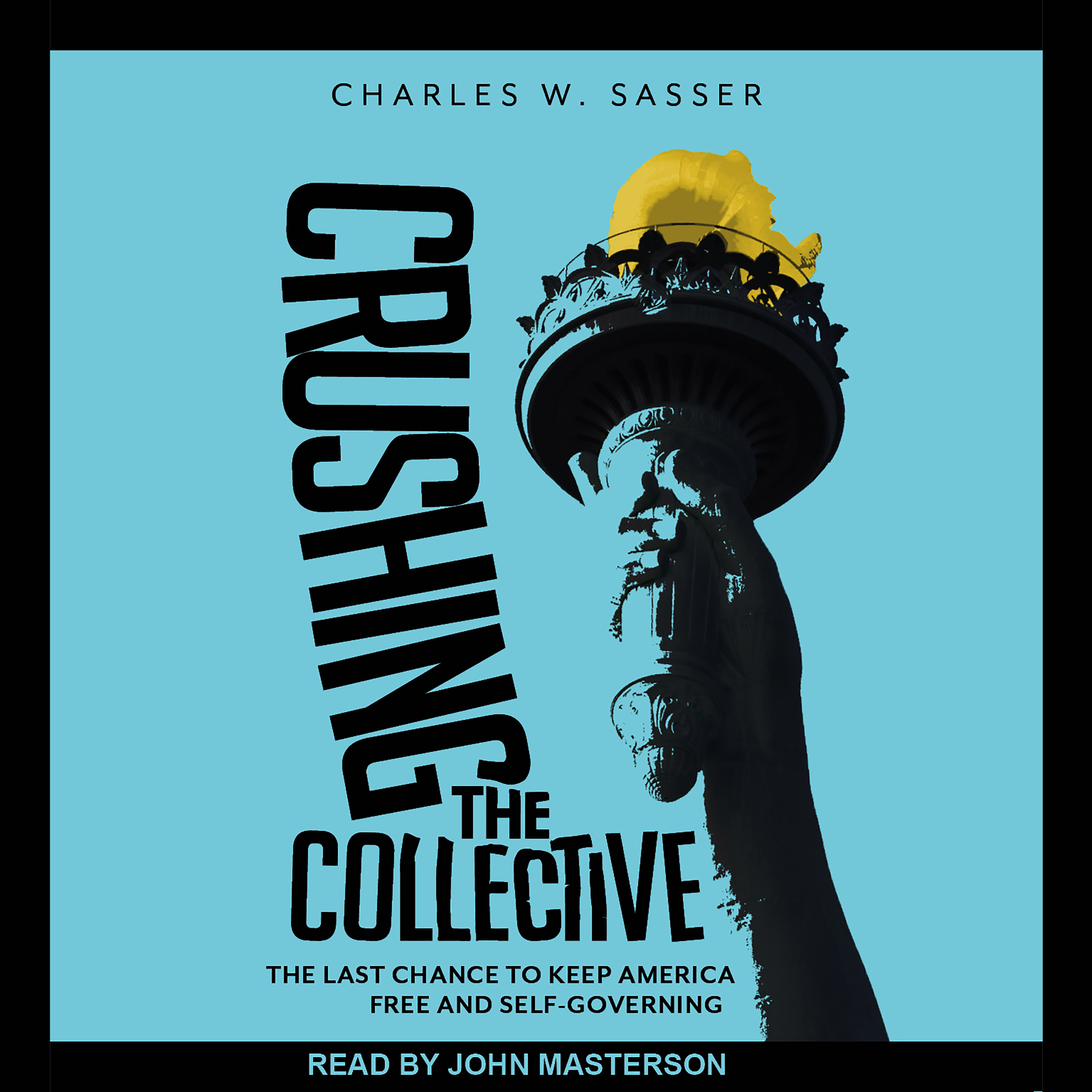 Printable Crushing the Collective: The Last Chance to Keep America Free and Self-Governing Audiobook Cover Art