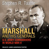 Marshall and His Generals: U.S. Army Commanders in World War II Audiobook, by Stephen R. Taaffe