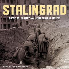 Stalingrad Audiobook, by David M. Glantz, Jonathan M. House