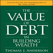 The Value Debt in Building Wealth Audiobook, by Thomas J. Anderson
