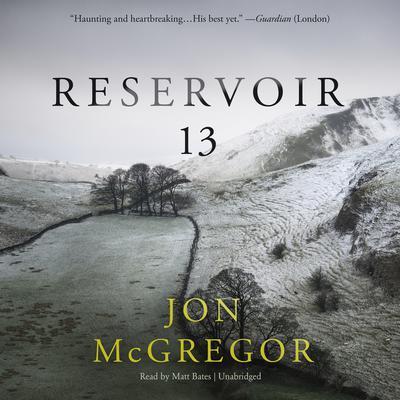 Reservoir 13 Audiobook, by Jon McGregor