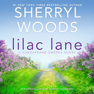 Lilac Lane: A Chesapeake Shores Novel Audiobook, by Sherryl Woods