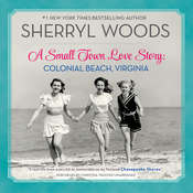 A Small Town Love Story: Colonial Beach, Virginia Audiobook, by Sherryl Woods