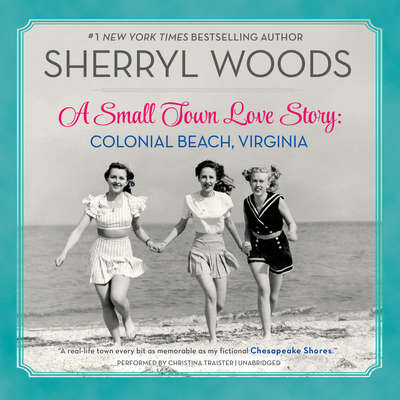A Small Town Love Story: Colonial Beach, Virginia: Colonial Beach, Virginia Audiobook, by Sherryl Woods