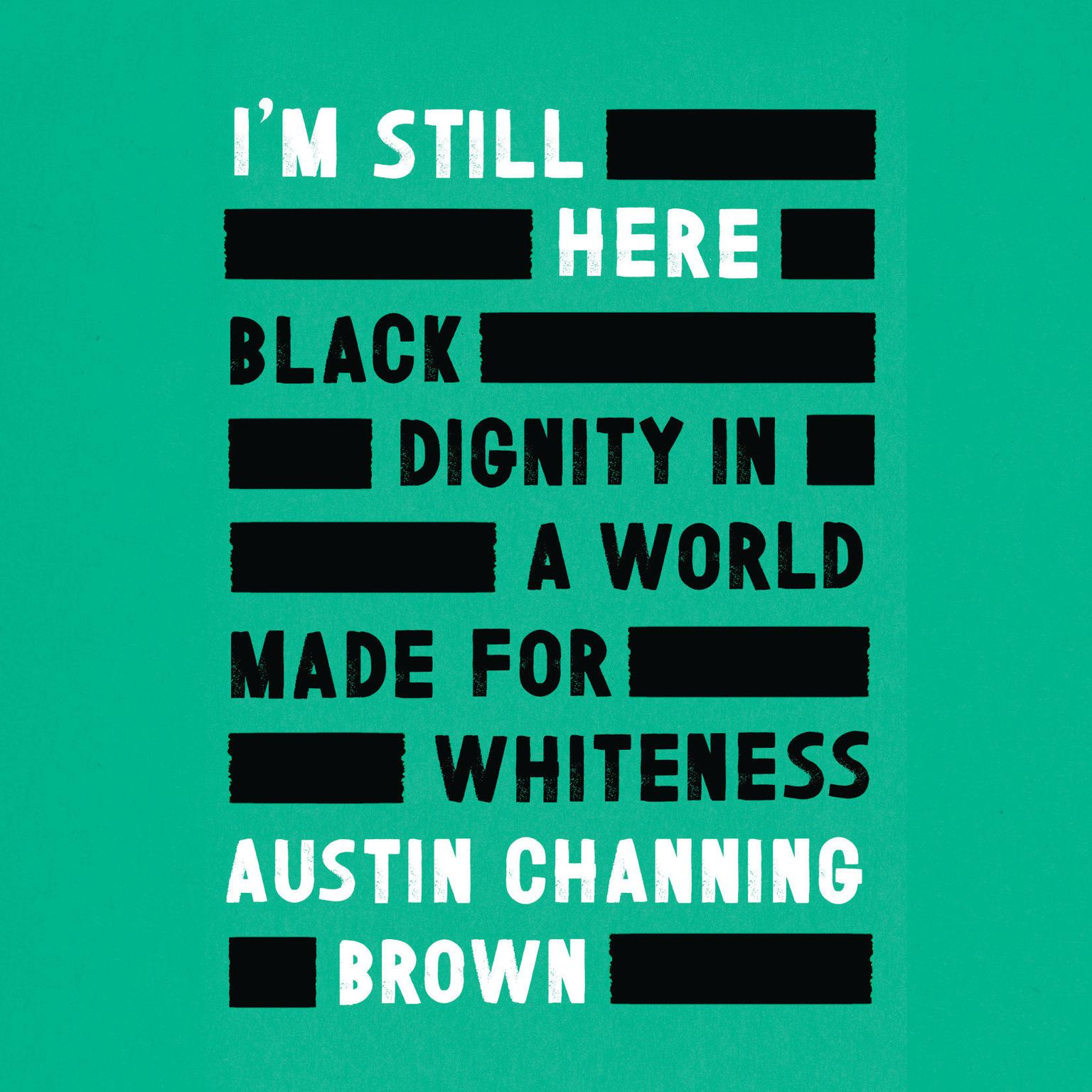 Printable I'm Still Here: Black Dignity in a World Made for Whiteness Audiobook Cover Art