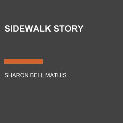 Sidewalk Story Audiobook, by Sharon Bell Mathis