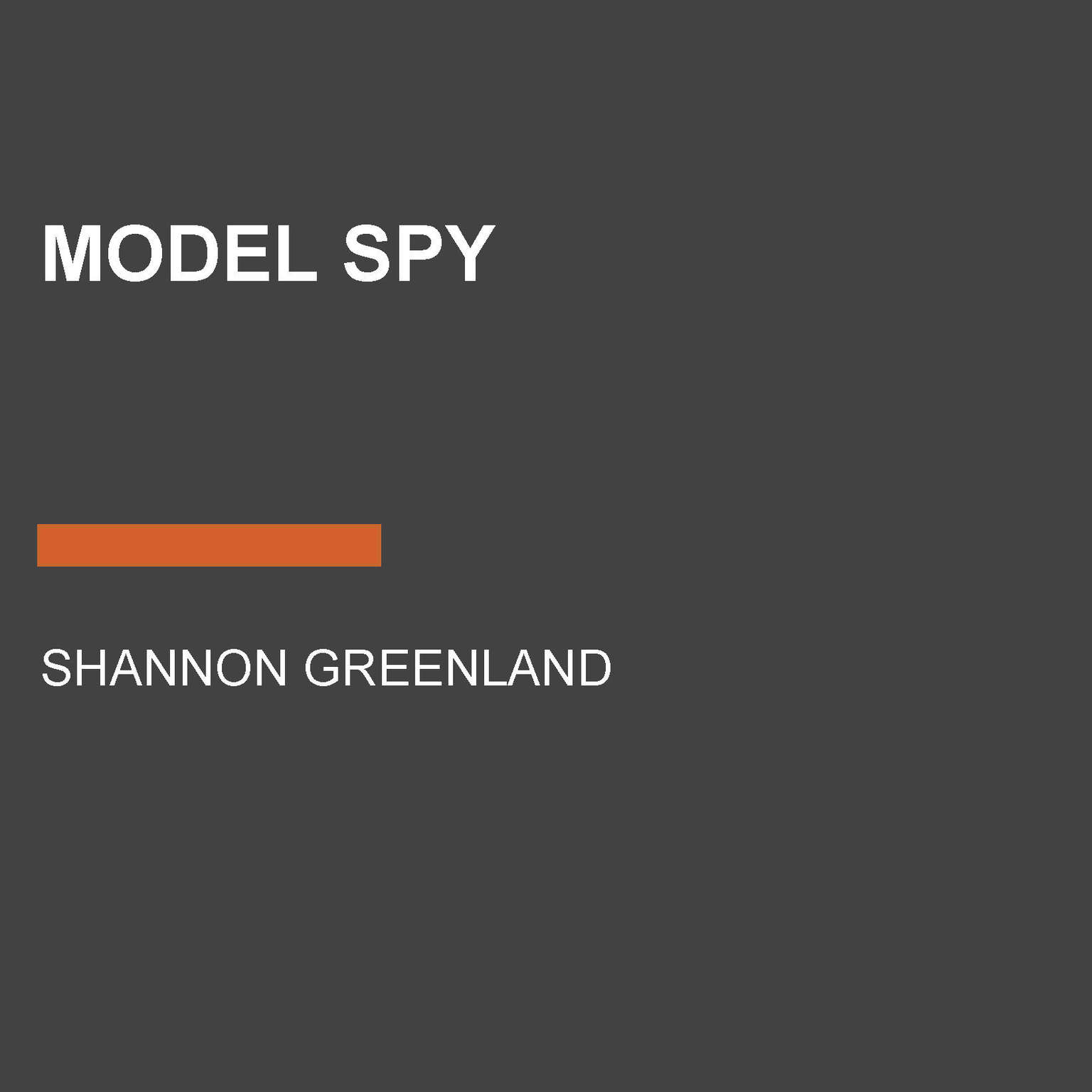 Model Spy Audiobook, by Shannon Greenland