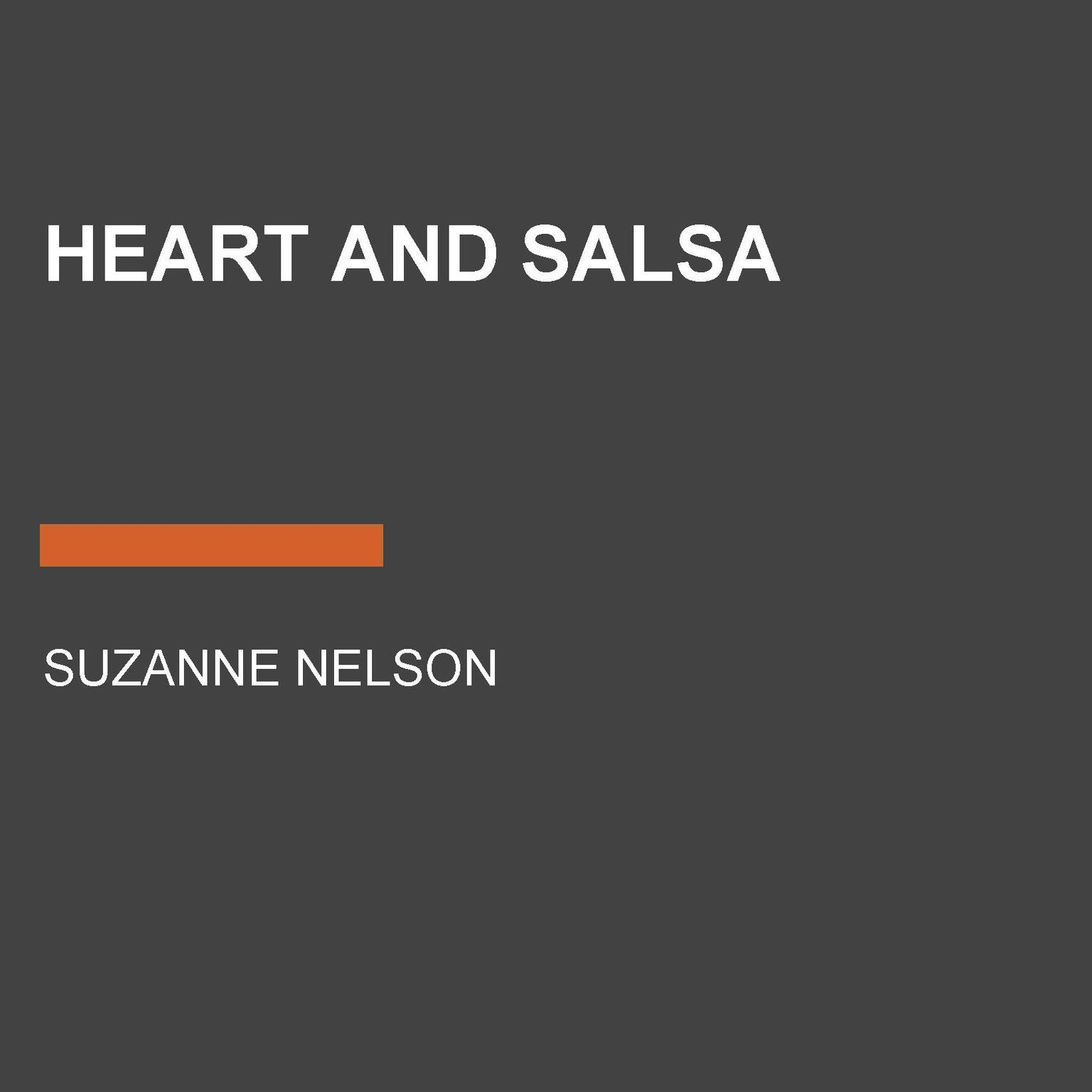 Heart and Salsa Audiobook, by Suzanne Nelson