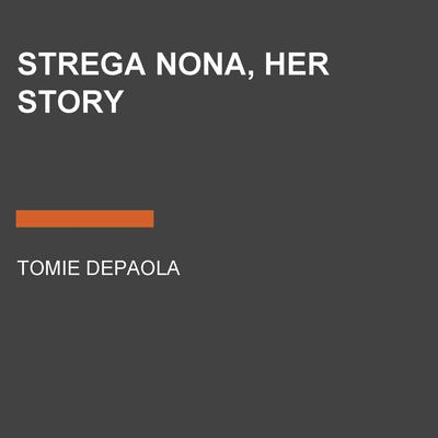 Strega Nona, Her Story Audiobook, by Tomie dePaola