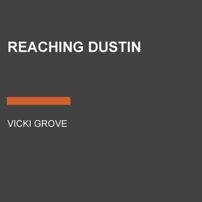Reaching Dustin Audiobook, by Vicki Grove