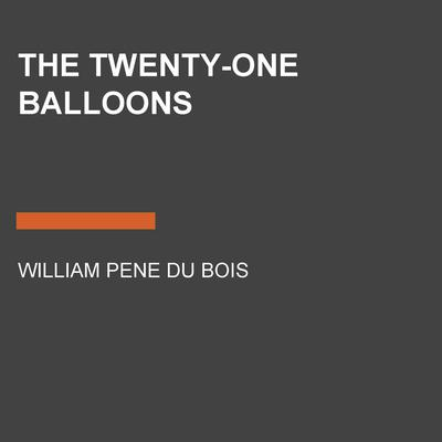 The Twenty-one Balloons Audiobook, by William Pene du Bois