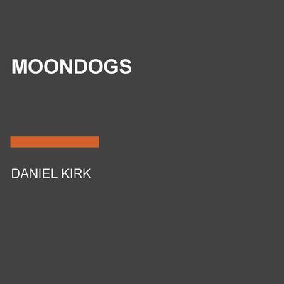 Moondogs Audiobook, by Daniel Kirk