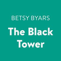 The Black Tower Audiobook, by Betsy Byars