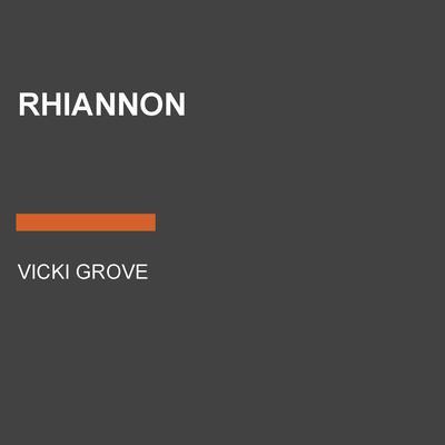 Rhiannon Audiobook, by Vicki Grove