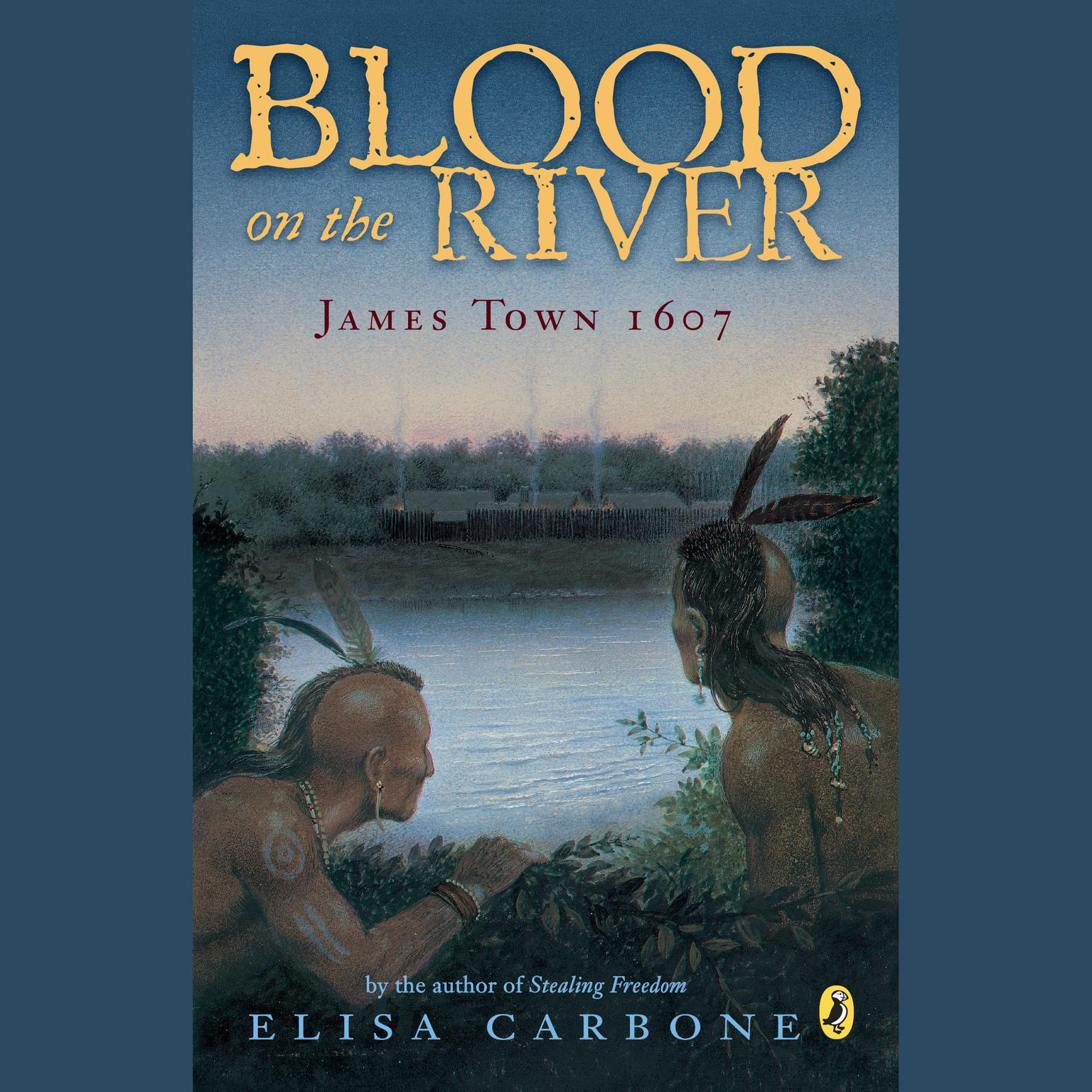 Printable Blood on the River: James Town, 1607 Audiobook Cover Art