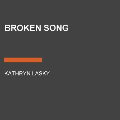 Broken Song Audiobook, by Kathryn Lasky