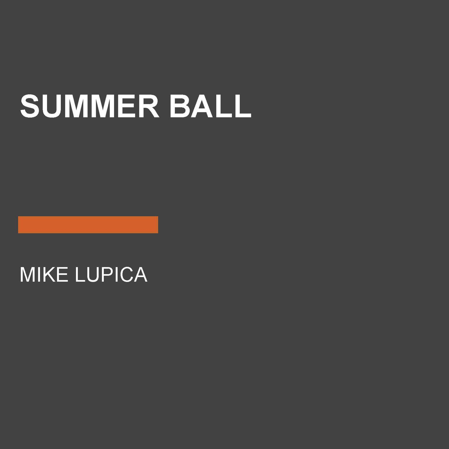 Summer Ball Audiobook, by Mike Lupica