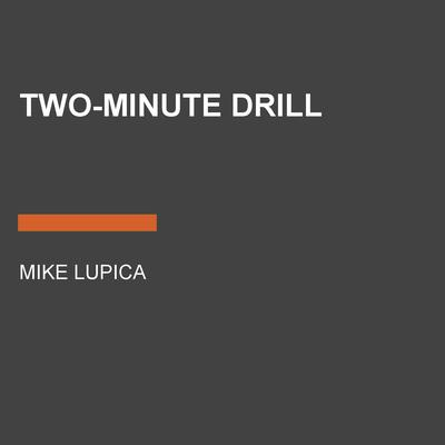 Two-Minute Drill Audiobook, by Mike Lupica