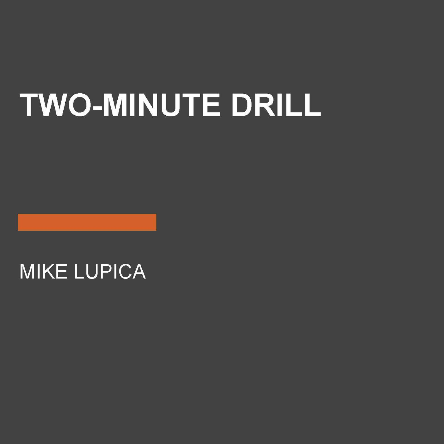 two minute drill mike lupica Authored by mike lupica below are few descriptions of the first two books: two minute drill book series in order » characters » comeback kids.