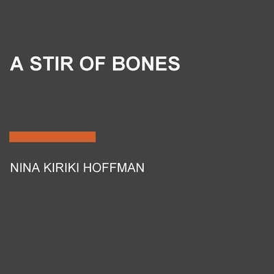 A Stir of Bones Audiobook, by Nina Kiriki Hoffman