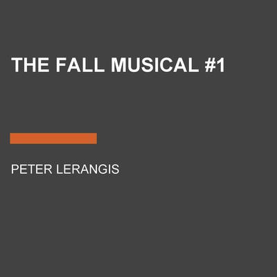The Fall Musical #1 Audiobook, by Peter Lerangis