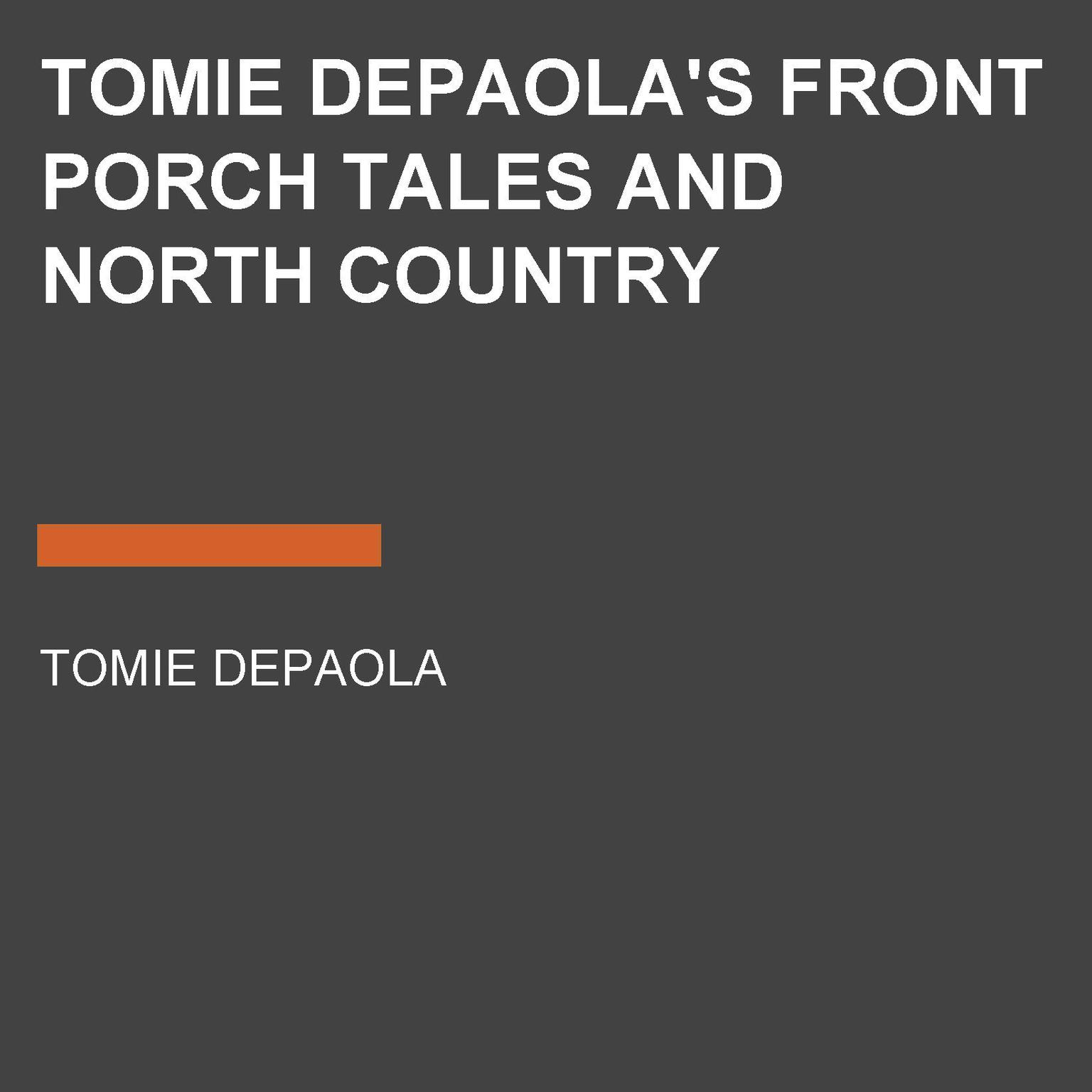 Printable Tomie dePaola's Front Porch Tales and North Country Whoppers Audiobook Cover Art