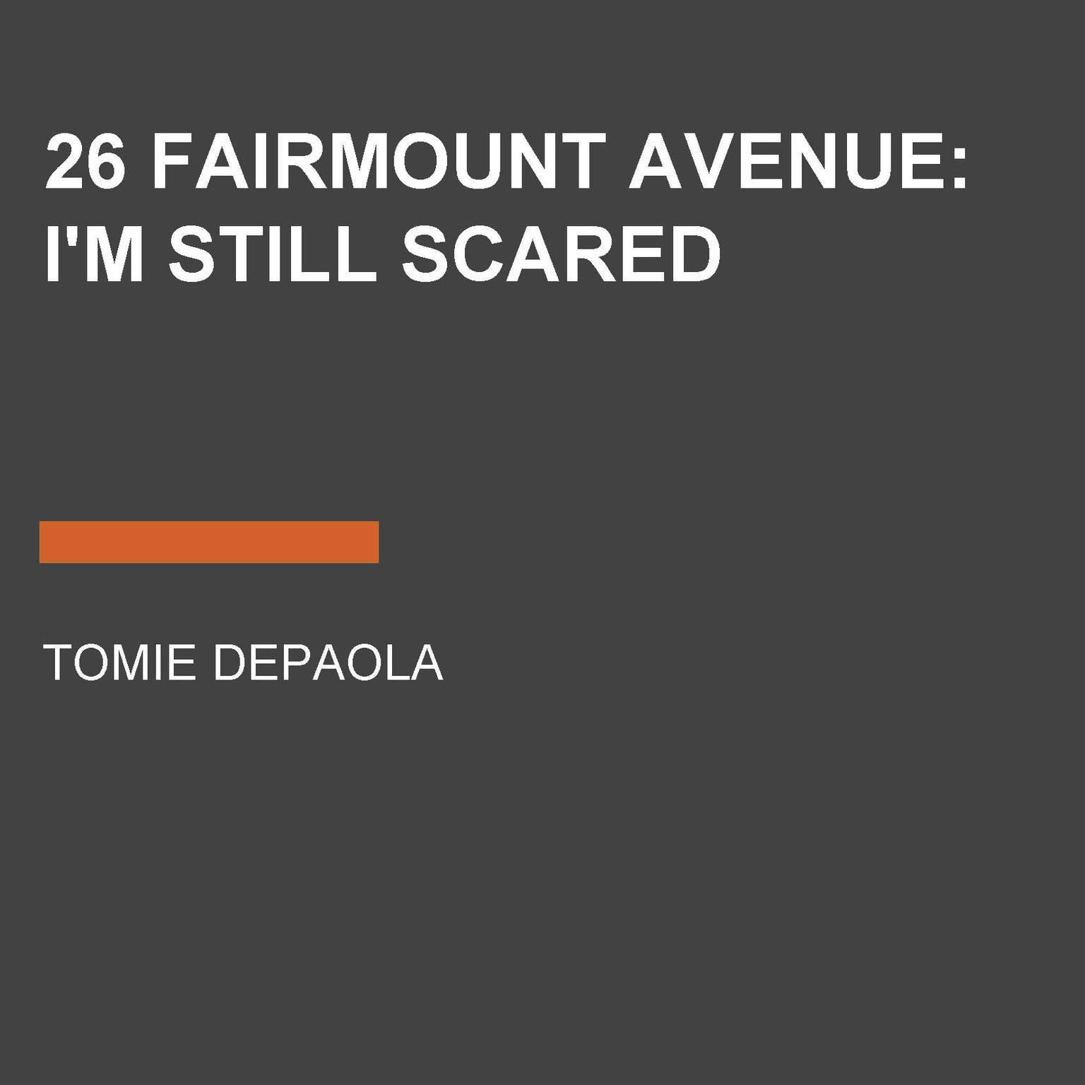 26 Fairmount Avenue: Im Still Scared Audiobook, by Tomie dePaola