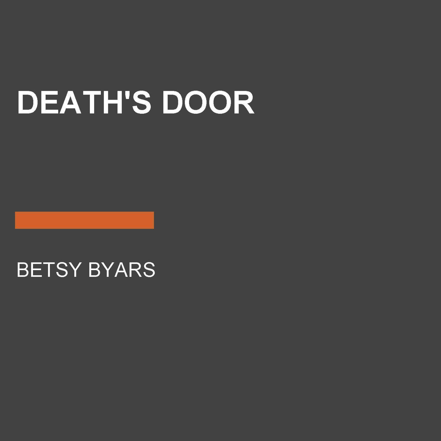 Deaths Door Audiobook, by Betsy Byars