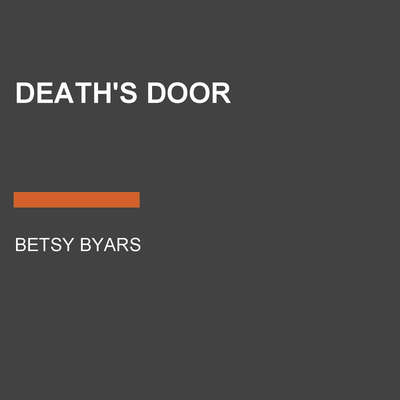 Deaths Door Audiobook, by Betsy Byars