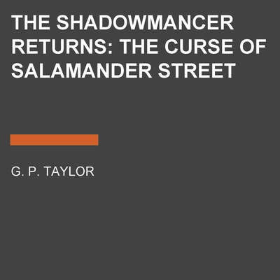 The Shadowmancer Returns: The Curse of Salamander Street: The Curse of Salamander Street Audiobook, by G. P. Taylor