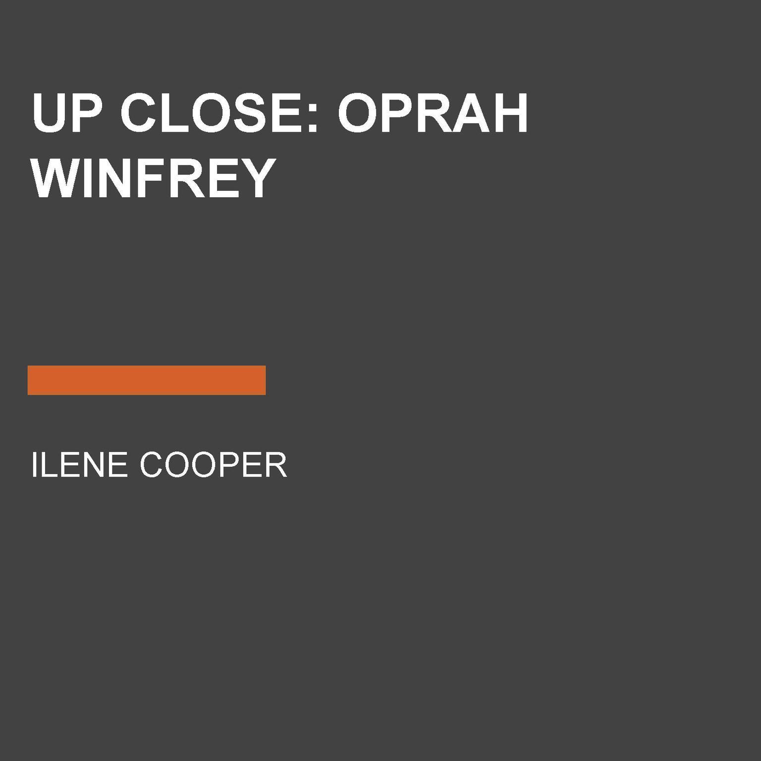 Up Close: Oprah Winfrey Audiobook, by Ilene Cooper
