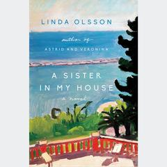 A Sister in My House: A Novel Audiobook, by Linda Olsson