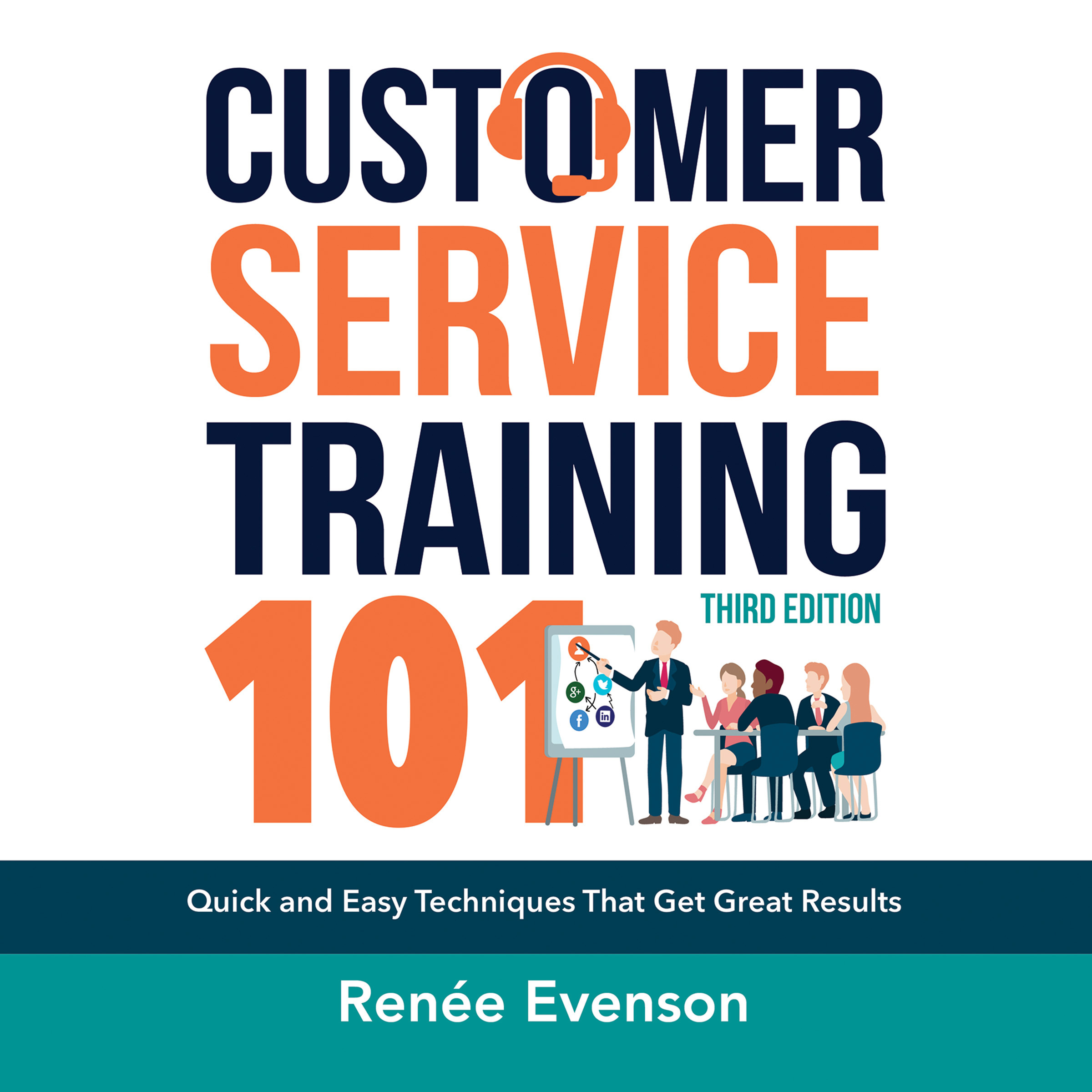 Printable Customer Service Training 101: Quick and Easy Techniques That Get Great Results, Third Edition Audiobook Cover Art
