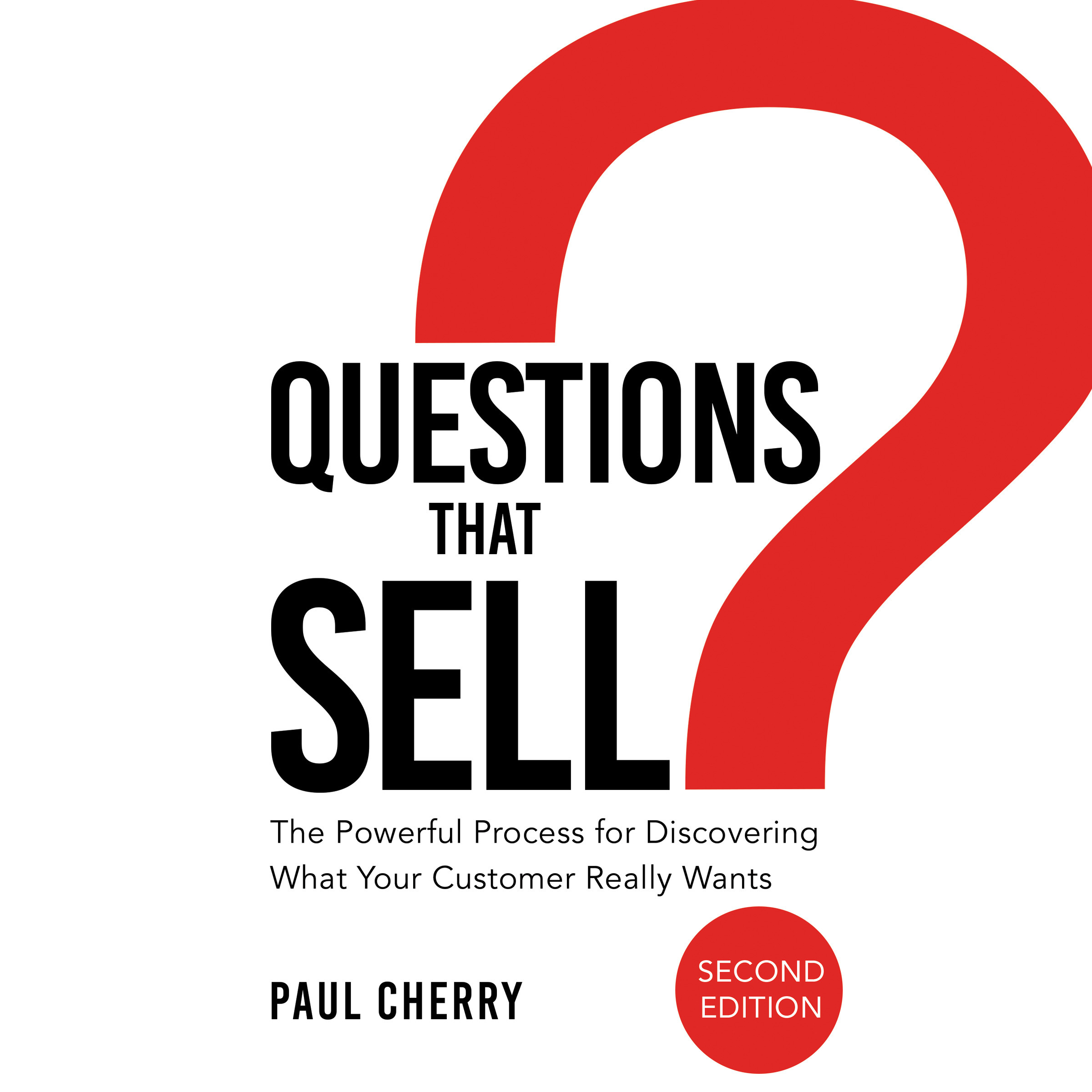 Printable Questions that Sell: The Powerful Process for Discovering What Your Customer Really Wants, Second Edition Audiobook Cover Art