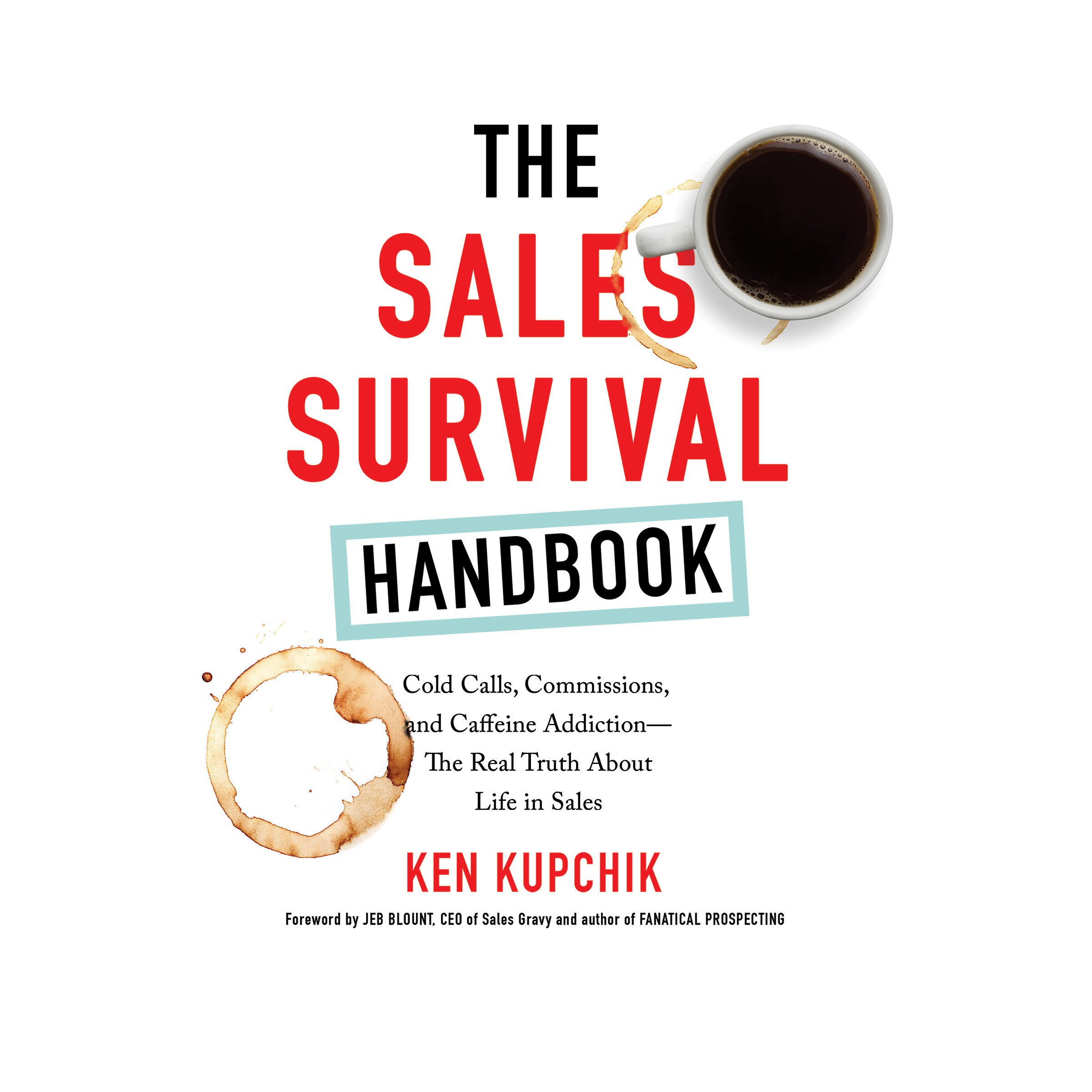 Printable The Sales Survival Handbook: Cold Calls, Commissions, and Caffeine Addiction--The Real Truth About Life in Sales Audiobook Cover Art