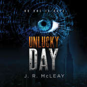 Unlucky Day Audiobook, by J. R. McLeay