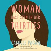 Woman Last Seen in Her Thirties: A Novel Audiobook, by Camille Pagán