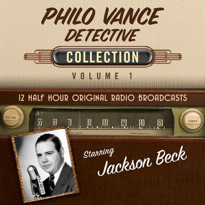 Philo Vance, Detective, Collection 1 Audiobook, by Black Eye Entertainment