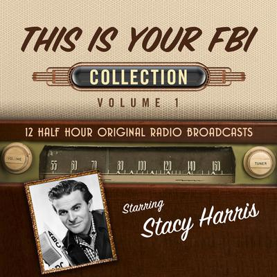 This Is Your FBI, Collection 1 Audiobook, by Black Eye Entertainment
