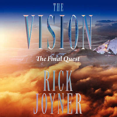The Vision: The Final Quest Audiobook, by Rick Joyner