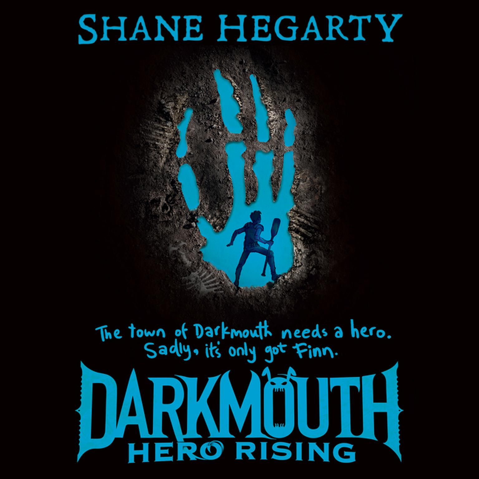 Darkmouth #4: Hero Rising Audiobook, by Shane Hegarty