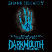 Darkmouth: Hero Rising Audiobook, by Shane Hegarty